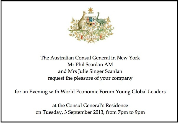 Invitation to the Australian Consul General Residence with Mr. Phil Scanlan AM for World Economic Forum Young Global Leaders - September 3, 2013